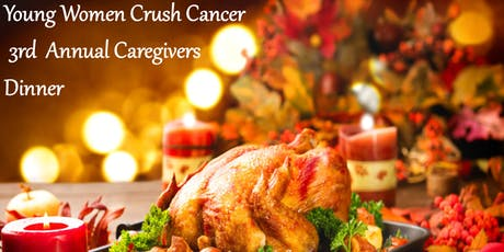 Young Women Crush Cancer 3rd Annual Caregivers Dinner tickets