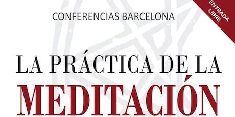 La Práctica de la Meditación (Conferencia gratuita) entradas