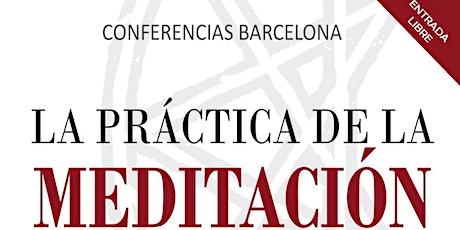 La Práctica de la Meditación (Conferencia gratuita) billets