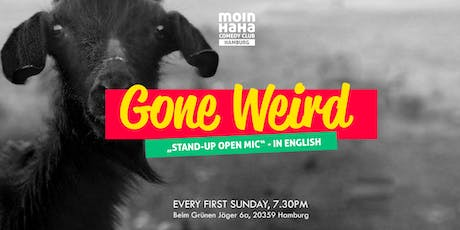 """Gone Weird"" Stand-up Open Mic in English Tickets"