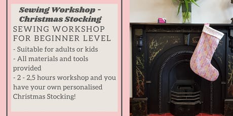 Sewing Class / Workshop – Christmas Stocking Personalized with Embroidery tickets