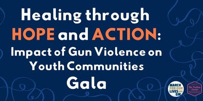 Healing Through Hope and Action: Impact of Gun Violence on Youth Communities Gala