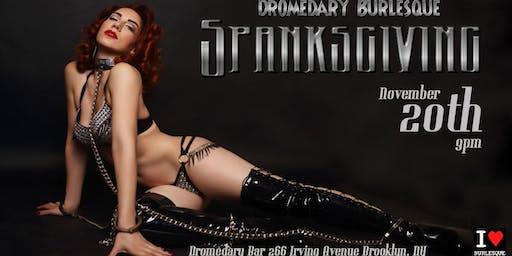 Dromedary Burlesque: SPANKSGIVING