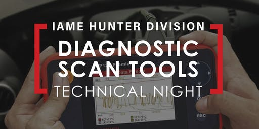 IAME Hunter Division: Diagnostic Scan Tools Technical Night