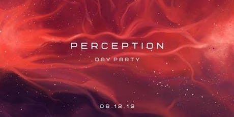 PERCEPTION | Day Party tickets