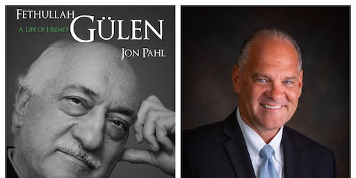 """A Discussion by Dr. Jon Pahl featuring the book """"Gulen: A Life of Hizmet..."""