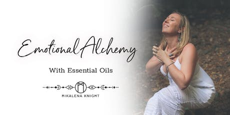 Emotional Alchemy With Essential Oils - An Introduction tickets