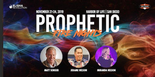 Prophetic Fire Nights with Matt Sorger, Jerame Nelson, and Miranda Nelson