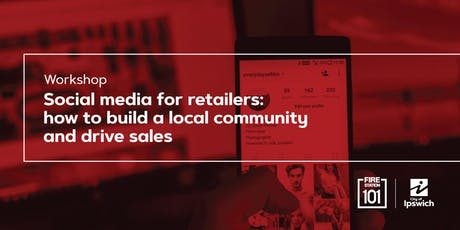 Social media for retailers:  how to build a local community and drive sales tickets