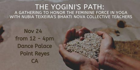 The Yogini's Path: A gathering to honor the feminine force in Yoga. tickets