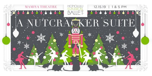 """Honolulu Classical Ballet's """" A Nutcracker Suite"""" 1pm"""