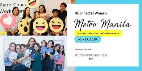 #ConnectedWomen #SheMeansBusiness Metro Manila - Nov. 27 tickets