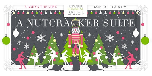 "Honolulu Classical Ballet's "" A Nutcracker Suite"" 5pm"