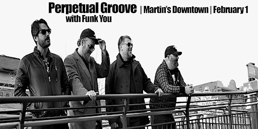 Perpetual Groove with Funk You at Martin's Downtown