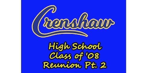 Crenshaw c/o 08 Reunion Pt. 2!