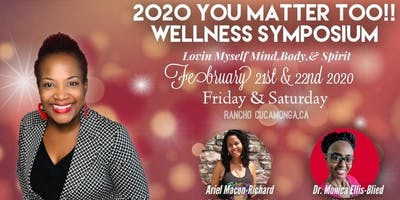 2020 You Matter Too! Wellness Symposium - Lovin Myself: Mind, Body & Spirit