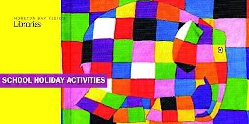 Elmer the Elephant (2-5 years) - Arana Hills Library