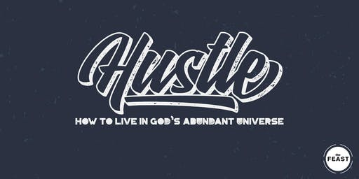 HUSTLE: How To Live in God's Abundant Universe