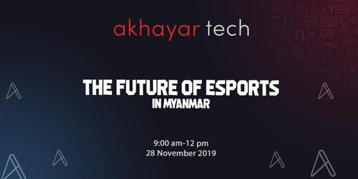 The Future of Esports in Myanmar