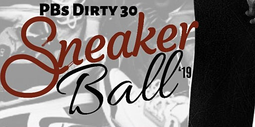 PB's Dirty 30 Sneaker Ball