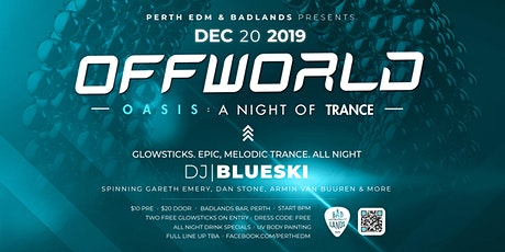 OFFWORLD OASIS: A Night of Trance @ Badlands - Dec 20, 2019 tickets