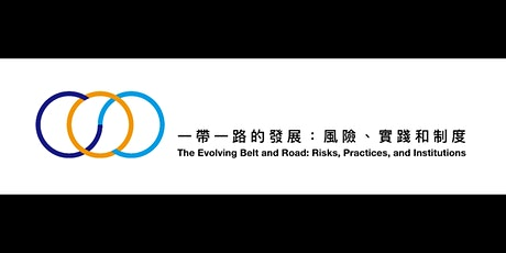 The Evolving Belt and Road: Risks, Practices, and Institutions (CANCELLED) tickets