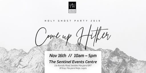 Holy Ghost Party 2019: Come up Hither