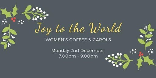 Women's Coffee & Carols- 'Joy to the World'