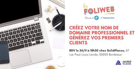 [Bordeaux] Créez votre nom de domaine professionnel et générez vos premiers clients billets