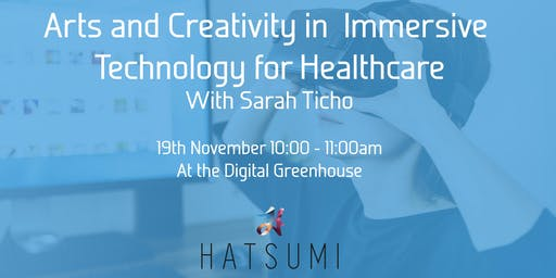 Arts and Creativity in Immersive Technology for Healthcare