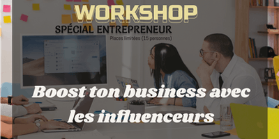 Workshop : boost ton business avec les influenceurs
