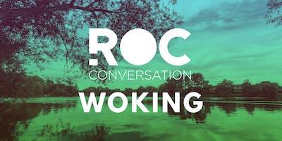 ROC CONVERSATION: WOKING