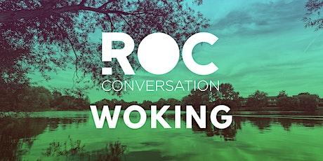ROC CONVERSATION: WOKING tickets