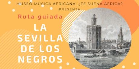 """Ruta guiada: """"La Sevilla de los negros"""" entradas"""