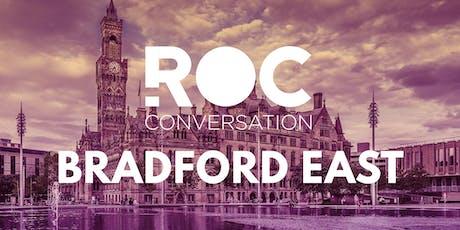 ROC CONVERSATION: BRADFORD EAST tickets