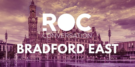 ROC CONVERSATION: BRADFORD EAST tickets