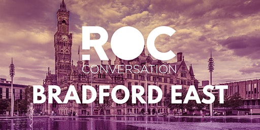 ROC CONVERSATION: BRADFORD EAST