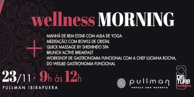 WELLNESS MORNING - 4ª Edição - Manhã especial com Yoga, Meditação e Brunch