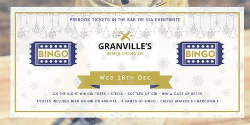 GRANVILLES - CHRISTMAS BINGO! (GINGO!) 18th DEC