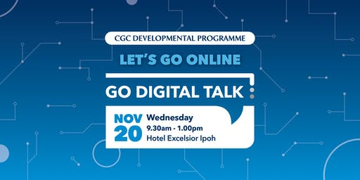 Go Digital Talk Workshop @ Ipoh