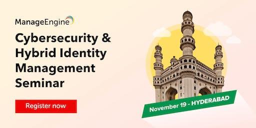 ManageEngine's Cybersecurity & Hybrid Identity Management seminar-Hyderabad