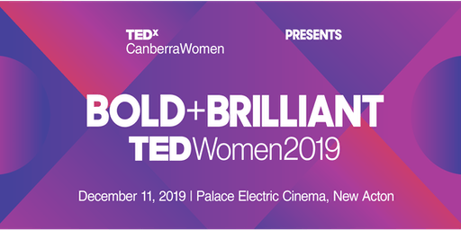 TEDxCanberraWomen 2019: Bold+Brilliant