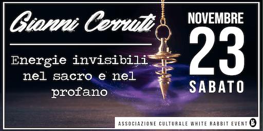 Gianni Cerruti - energie invisibili nel sacro e nel profano