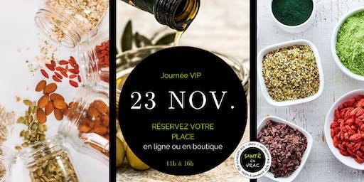 Journée VIP  chez Santé en vrac 11h - 16h