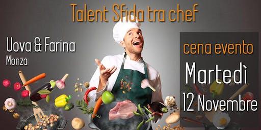Talent sfida tra Chef con cena