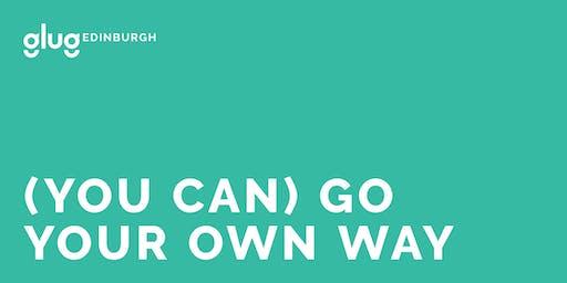 Glug Edinburgh #1 | (You can) Go your own way