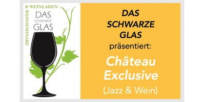 Chateau Exclusive (Jazz & Wein) mit Lorenz Kellhuber