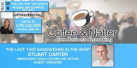 Burton Coffee & Natter - Free Business Networking Thurs 21st Nov 2019 tickets