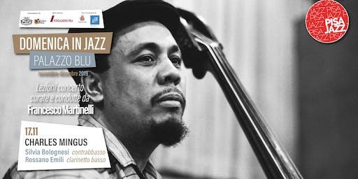 Domeniche in Jazz a Palazzo Blu - CHARLES MINGUS