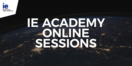 6th session - IE Academy online: The 2030 Angenda & Climate Change tickets